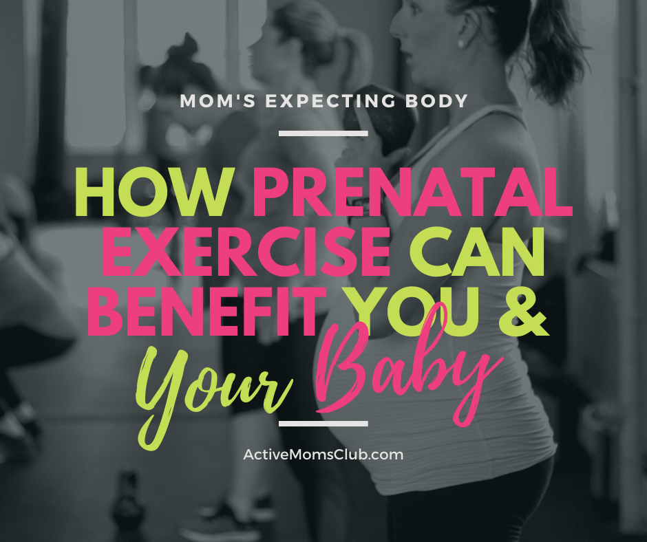 How Prenatal Exercise Can Benefit You & Baby
