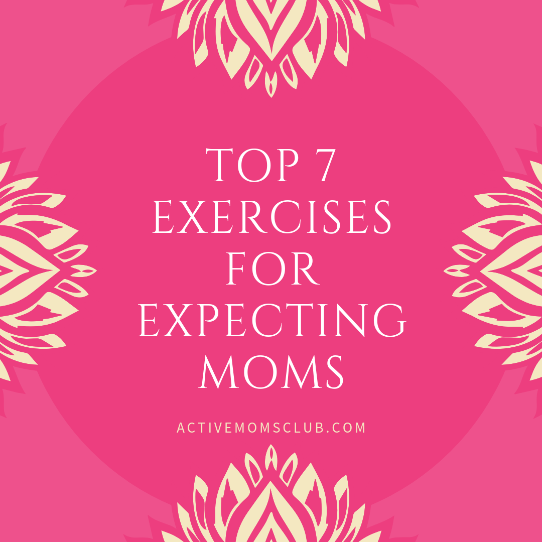 top-7-exercises-for-expecting-moms